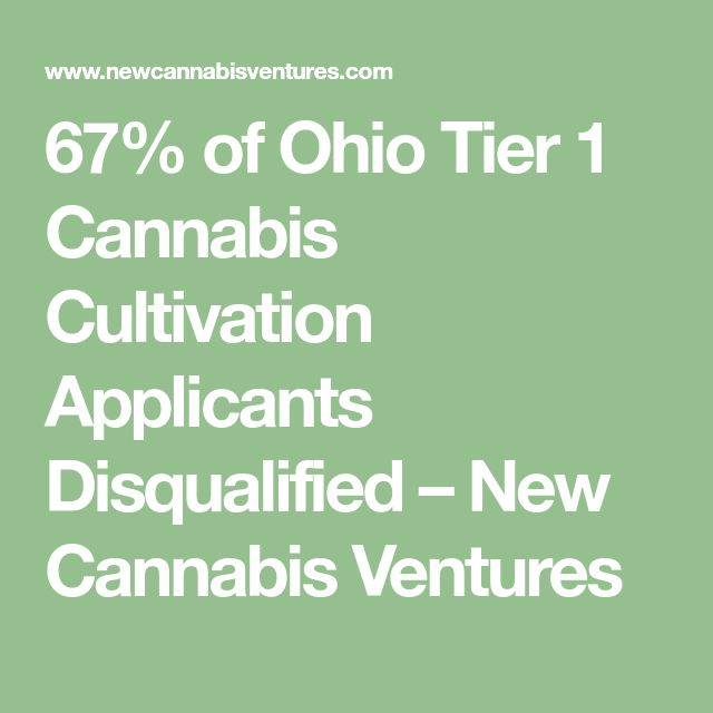 67% of Ohio Tier 1 Cannabis Cultivation Applicants Disqualified – New Cannabis Ventures