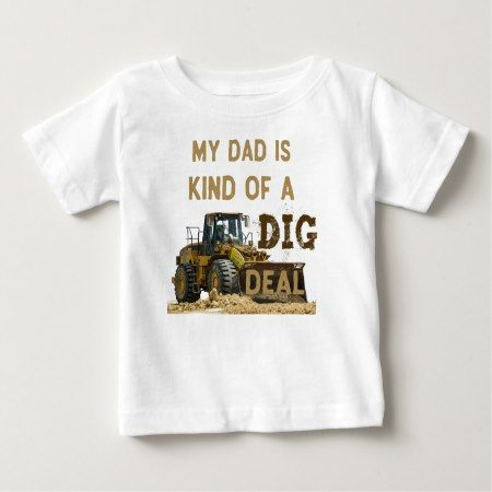My Dad Is Kind of a DIG Deal Baby T-Shirt - click to get yours right now!