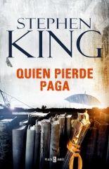 Quien pierde paga - Stephen King. Protagonizada por el mismo trío dispar de héroes que Stephen King nos presentó en Mr. Mercedes (Edgar Award 2015 a la Mejor Novela) llega ahora la continuación: Quien pierde paga, una obra maestra de la intriga sobre un lector cuya obsesión por un escritor va demasiado lejos.