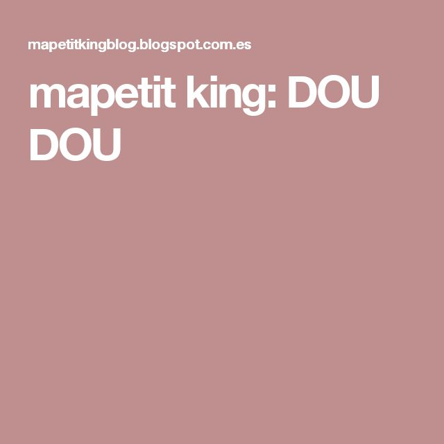mapetit king: DOU DOU
