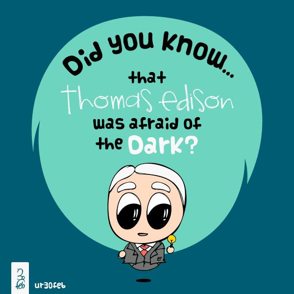 """Did you know that Thomas Edison was afraid of the dark?""  Sometimes our worst fears lead us to our greatest successes. #ur30feb #quotes #illustration #design #gif"
