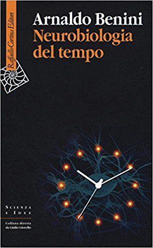 Amazon.it: Neurobiologia del tempo - Arnaldo Benini - Libri