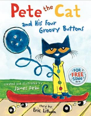 Pete the Cat and His Four Groovy Buttons by Eric Litwin; James Dean - I can't wait to read this one!