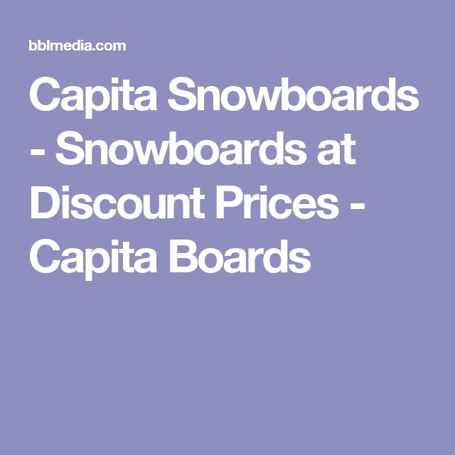 Capita Snowboards - Snowboards at Discount Prices - Capita Boards