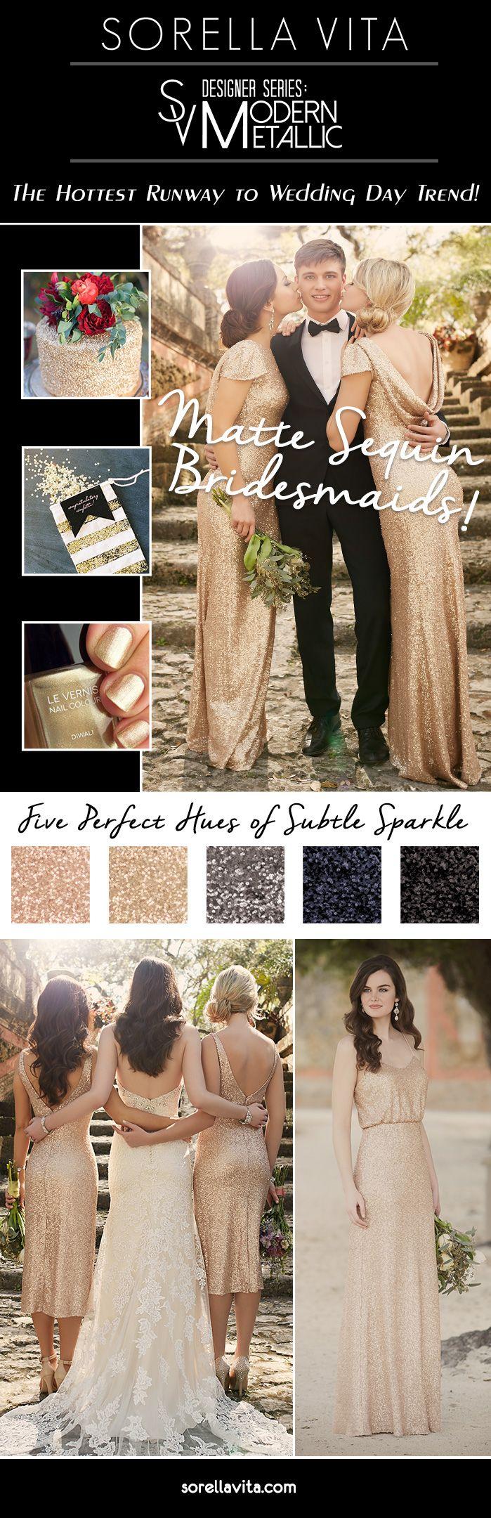 Turn up the glam factor with Sorella Vita Designer Series: Modern Metallic matte sequin bridesmaid dresses. 6 brand new styles in 5 amazing matte sequin colors!