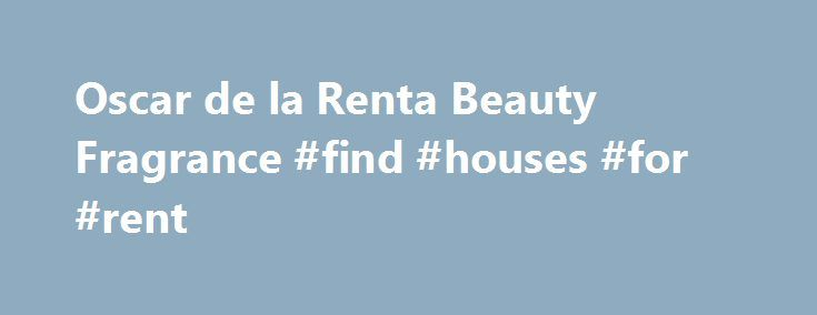 Oscar de la Renta Beauty Fragrance #find #houses #for #rent http://rentals.remmont.com/oscar-de-la-renta-beauty-fragrance-find-houses-for-rent/  #oscar de la renta perfume # Promotion Details *Free Shipping: *Free shipping offer requires an order minimum of $150 (sub-total of all items in your cart, not including shipping costs or sales tax). Offer not valid on international orders. Offer cannot be applied retroactively to previously placed orders. *Returns: *Enjoy FREE RETURN SHIPPING when…