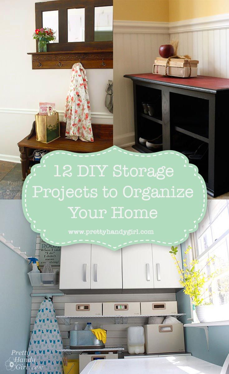 Keep Your Home Organized With These 12 Diy Storage Projects From Pretty Handy Organization