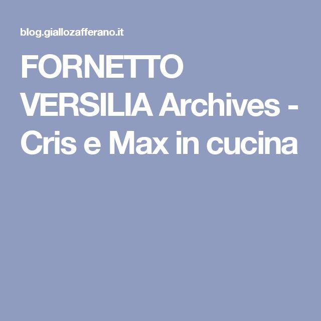 FORNETTO VERSILIA Archives - Cris e Max in cucina