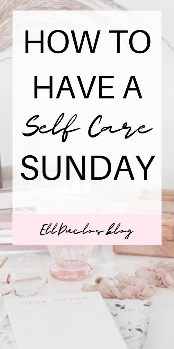 So pflegen Sie sich am Sonntag selbst! 10 Selbstpflegetipps für einen gut investierten Sonntag. Das U…   – Self Love + Self Care