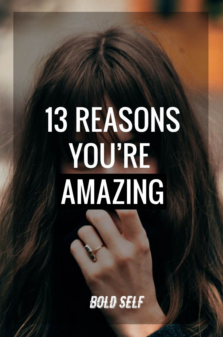 13 Reasons You're Amazing | Bold Self Forgotten how awesome you are lately? Here are 13 reminders to encourage your heart.