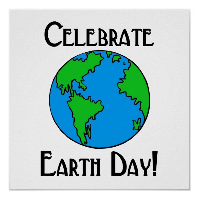 Celebrate Earth Day Poster Zazzle Com Earth Day Posters Earth Earth Day