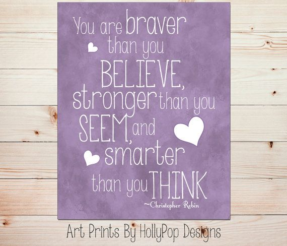 Winnie the Pooh QuoteYou are Braver than you by HollyPopDesigns, $15.00