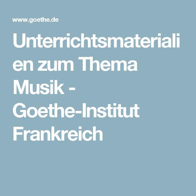 Unterrichtsmaterialien zum Thema Musik - Goethe-Institut Frankreich