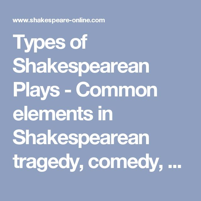 the elements of shakespearean tragedy This is an enormous question, because first of all, you have to define the  characteristics of a shakespearean tragedy generally, and that is not.
