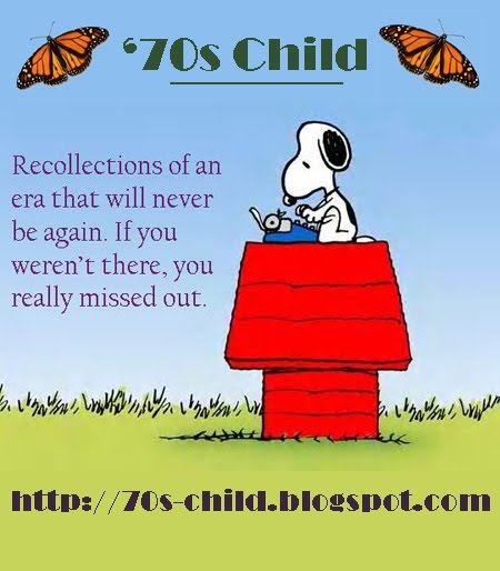 '70s Child - Recollections of an era that will never be again. If you weren't there, you really missed out.