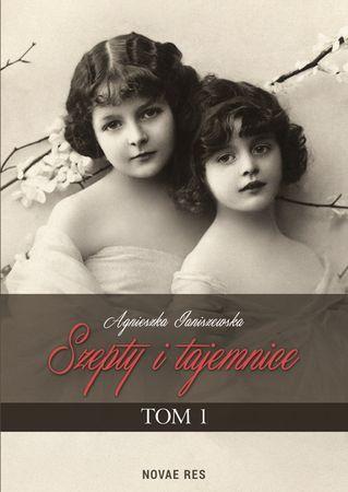 """Agnieszka Janiszewska, """"Szepty i tajemnice"""", T. 1, Novae Res, Gdynia 2015. 507 stron"""
