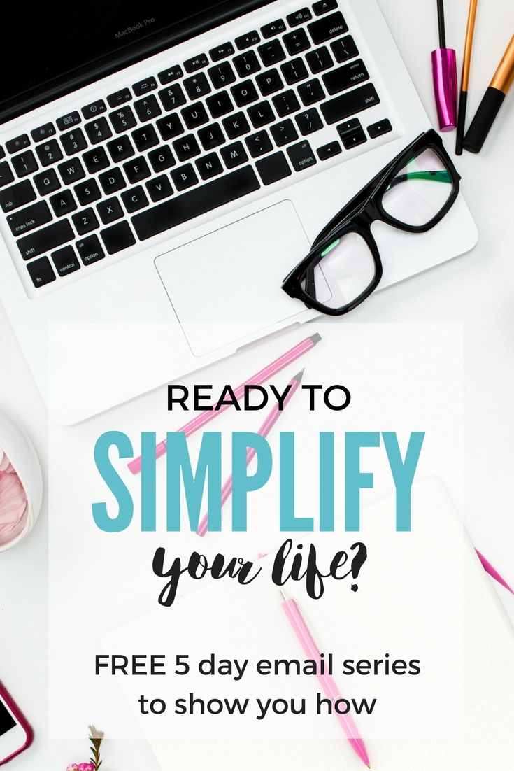 Hey Moms, life is hectic! Grab this 5 day email series to see how you can simplify your life in easy bite-sized ways.