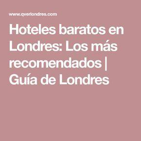 Hoteles baratos en Londres: Los más recomendados   Guía de Londres