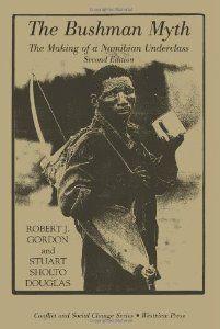 The Bushman Myth: The Making of a Namibian Underclass (Conflict and Social Change Series): Robert J. Gordon, Stuart Sholto-douglas: 9780813335810: Amazon.com: Books