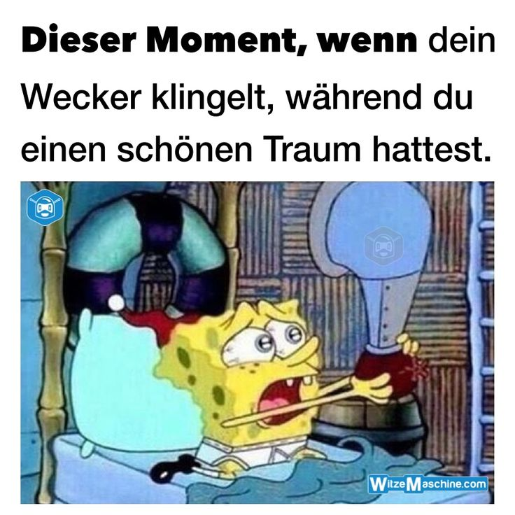 Dieser Moment, wenn dein Wecker klingelt - Spongebob Memes deutsch