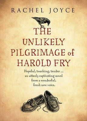 The Unlikely Pilgrimage Of Harold Fry - Rachel Joyce | One of the best books I've ever read!