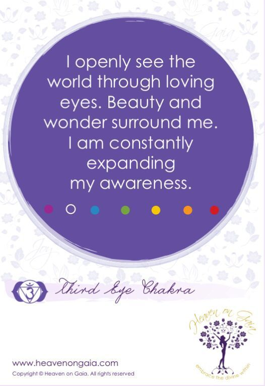 """THIRD EYE CHAKRA - """"I openly see the world through loving eyes. Beauty and wonder surround me. I am constantly expanding my awareness."""""""