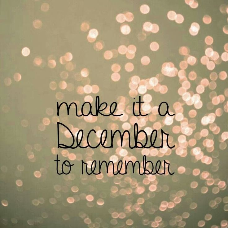 Make it a #december to remember!!