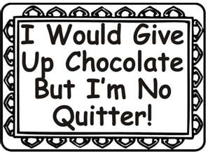 Chocolate is Necessary for some of us.