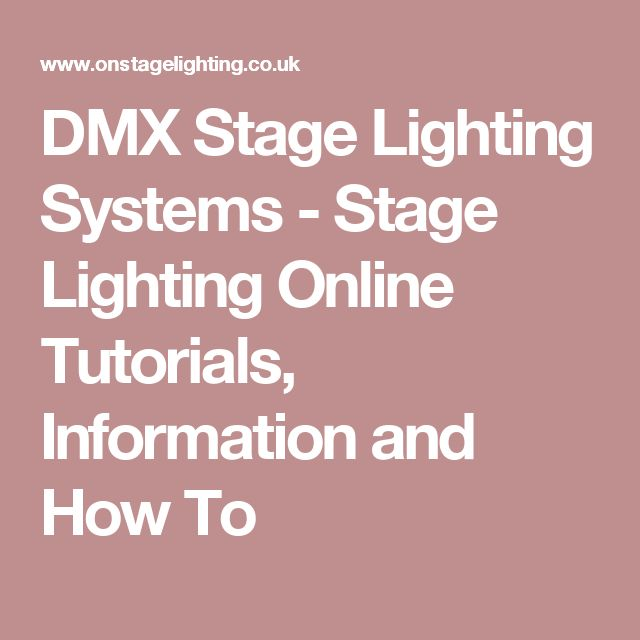 DMX Stage Lighting Systems - Stage Lighting Online Tutorials, Information and How To