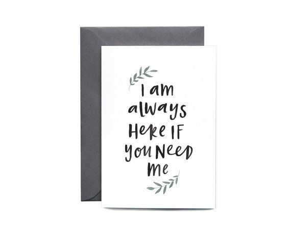 Always Here If You Need Sympathy Greeting by IntheDaylightShop. A collection of cute, contemporary sympathy cards. Curated by Memory Press, creators of beautiful, uplifting, and memorable funeral programs.