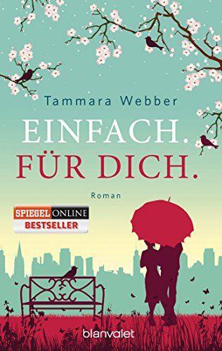 Einfach. Für Dich.: Roman von Tammara Webber http://www.amazon.de/dp/3734101506/ref=cm_sw_r_pi_dp_DC7Jvb0TEZV6F