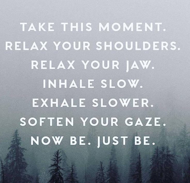inhale slow. exhale slower.