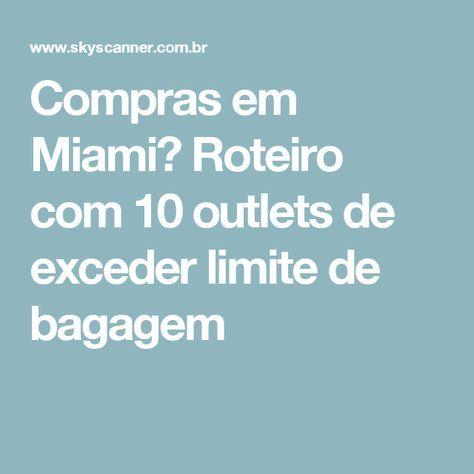 Compras em Miami? Roteiro com 10 outlets de exceder limite de bagagem