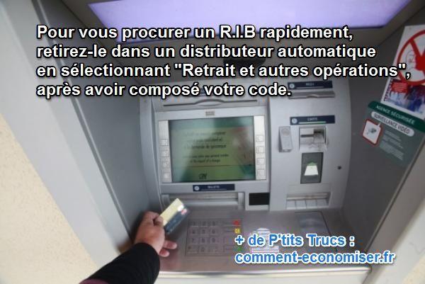 Pas besoin d'aller voir votre banquier et de perdre du temps ! Vous pouvez en obtenir un en quelques minutes. L'astuce, c'est d'en retirer un au distributeur automatique de votre banque avec votre carte de crédit.  Découvrez l'astuce ici : http://www.comment-economiser.fr/ou-obtenir-rib.html