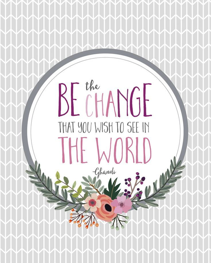 """Be the change that you wish to see in the world."" Ghandi Print-Grey - free printable"