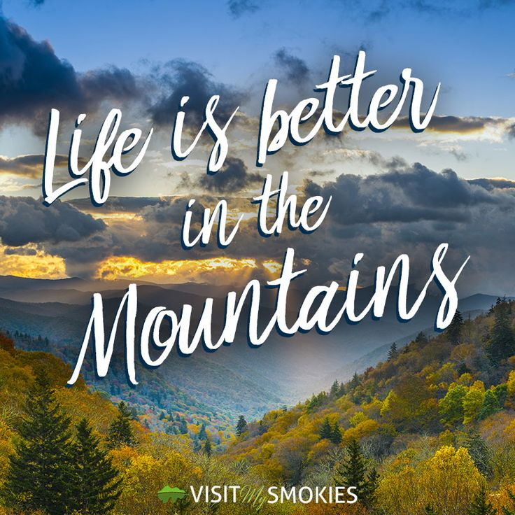 Life is better in the Mountains!