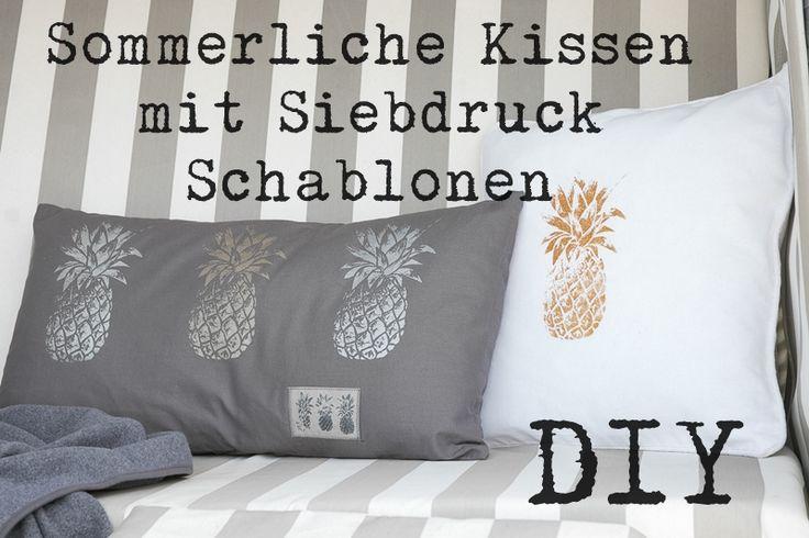 Sommerliche Kissen mit Siebdruck Schablonen
