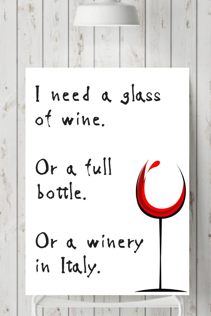 I need a glass of wine. Or a full bottle. Or a winery in Italy. #WineHumor #italianwine
