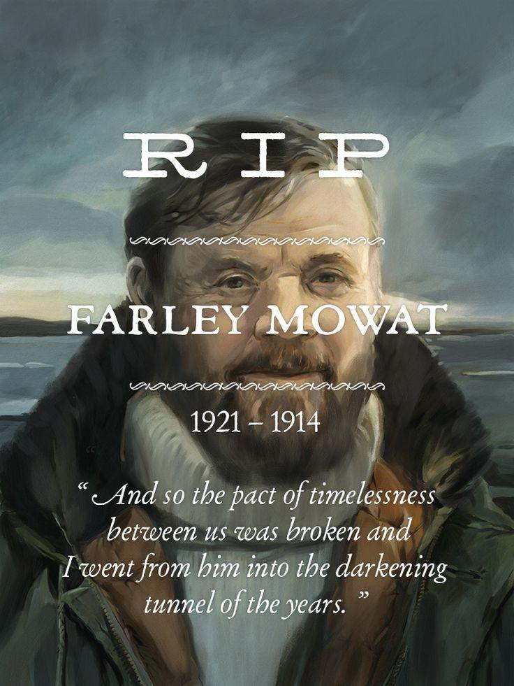 Farley Mowat  *** RIP ***  1921 – 1914