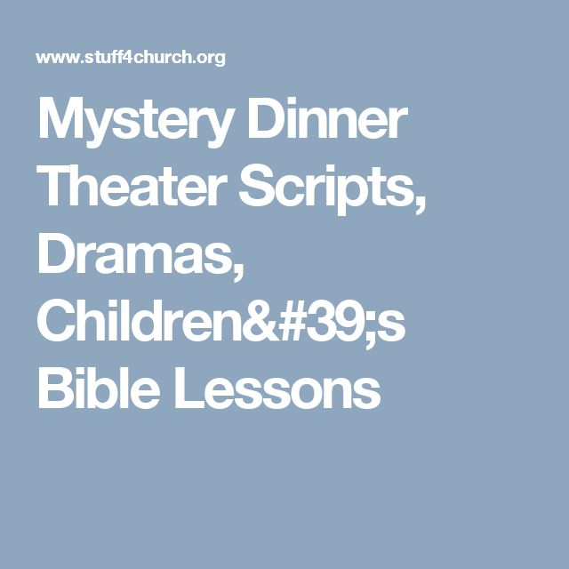 Mystery Dinner Theater Scripts, Dramas, Children's Bible Lessons