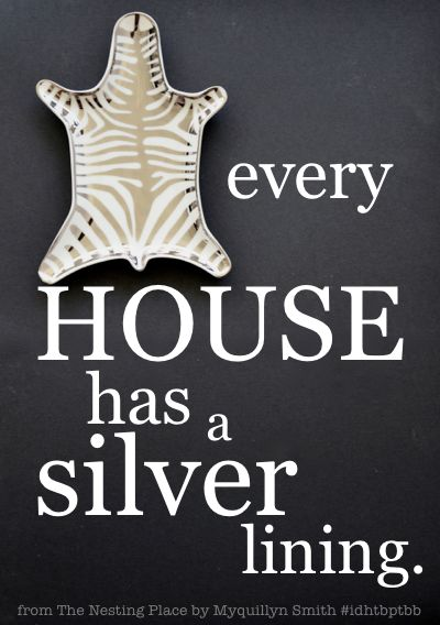 Every house has a silver lining.