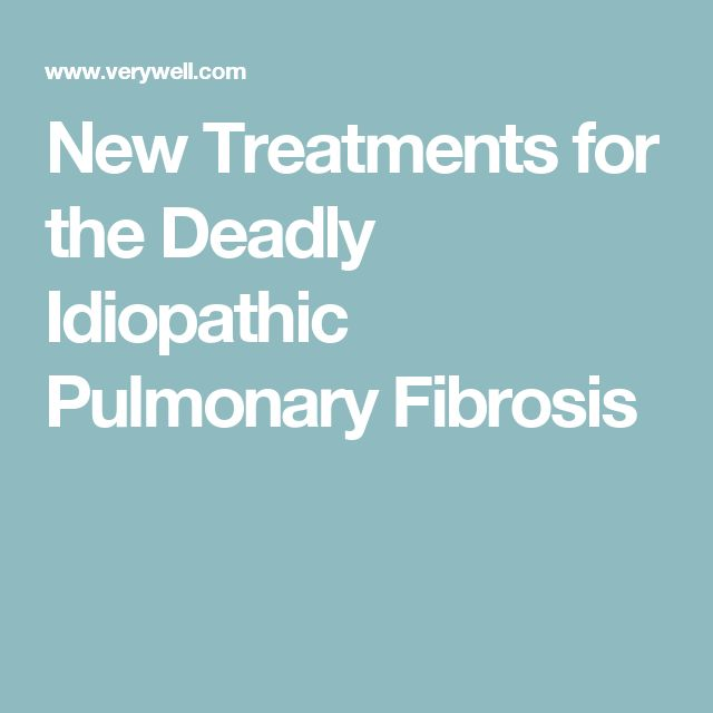 New Treatments for the Deadly Idiopathic Pulmonary Fibrosis