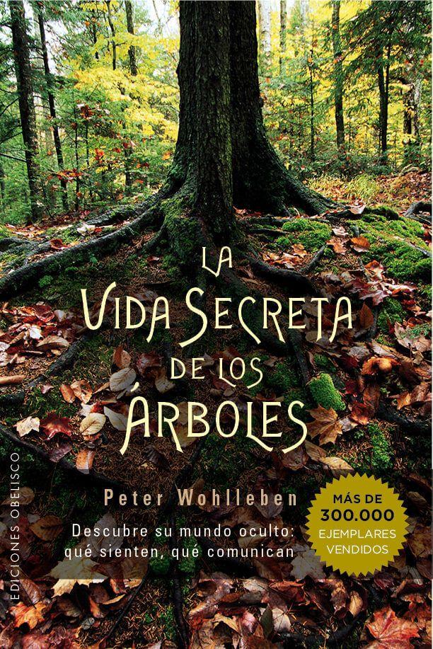 La Vida Secreta De Los Arboles La Vida Secreta Libros El Secreto