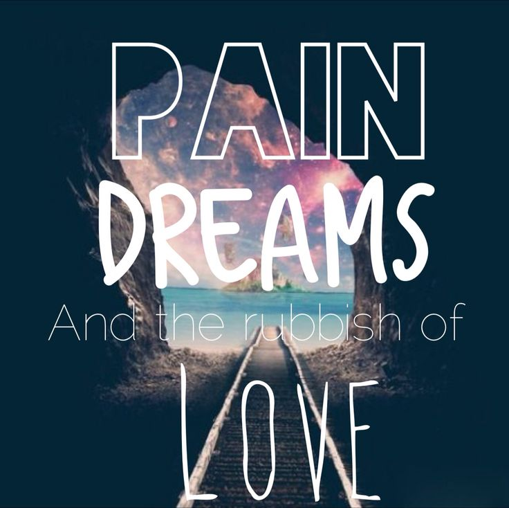Pain dreams and the rubbish of love