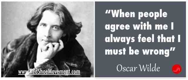 Being able to question yourself is a healthy way to live your life!    Oscar Wilde   21 famous and funny communication quotes
