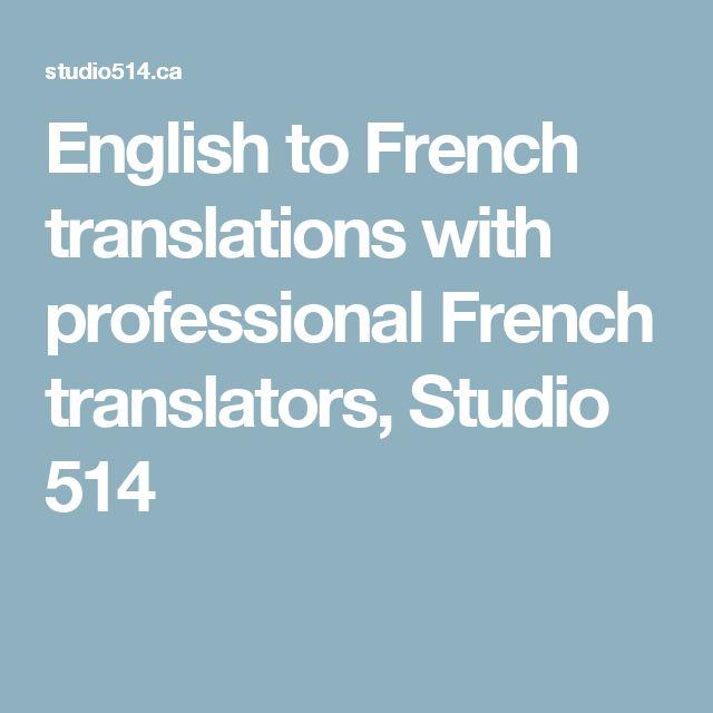 English to French translations with professional French translators, Studio 514