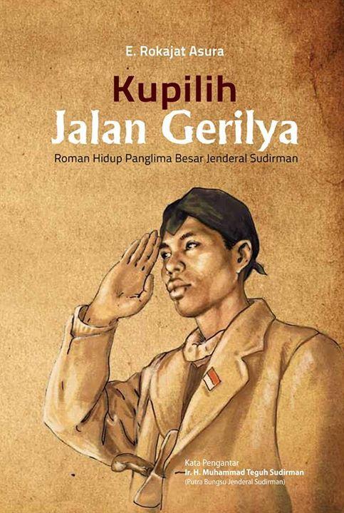 Buku Jenderal Soedirman, Kupilih Jalan Gerilya; Roman Hidup Panglima Besar Jenderal Soedirman