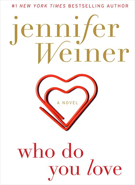 """Who Do You Love"" by Jennifer Weiner The author of ""In Her Shoes"" gives you all the feels. About two kids who meet in an unexpected way…and continue to do so throughout their lives. It's like ""One Day"" meets ""When Harry Met Sally"" meets your new beach read."