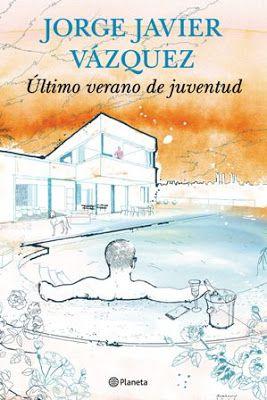 Ultimo verano de juventud / Jorge Javier Vázquez. Barcelona : Planeta, 2015 [09-22]. 320 p. Colección: Autores Españoles e Iberoamericanos. ISBN 9788408144731 / 18,90 € / ES / NOV / BIO / Ambiente / Amores / Homosexualidad / Literatura / Televisión / Testimonios
