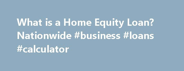 """What is a Home Equity Loan? Nationwide #business #loans #calculator http://loan.remmont.com/what-is-a-home-equity-loan-nationwide-business-loans-calculator/  #home equity loan # What Is Home Equity? At Nationwide Bank ®. we understand home borrowing options can be overwhelming at times. You may have questions like """"What is home equity?"""" or """"What is a home equity loan?"""" By understanding the basics of home equity, you will be better prepared to make smart decisions about…The post What is a…"""